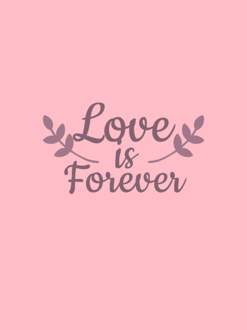 Love is forever wallpaper