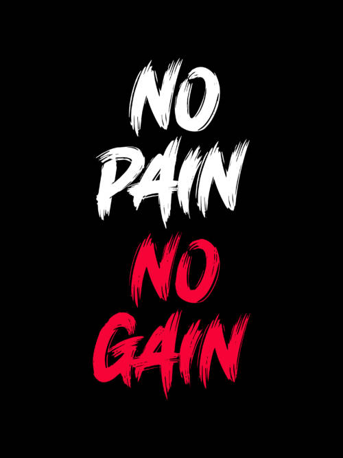 No Pain, No Gain wallpaper